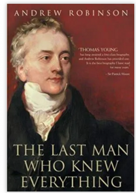 托马斯·杨——最后一个什么都懂的人